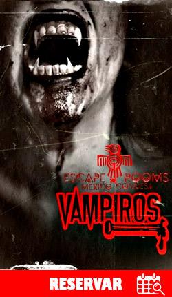 VAMPIROS - Cuarto de escape - CDMX
